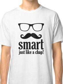 Smart Just Like A Chap Classic T-Shirt
