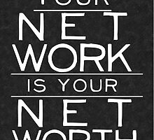 """Your Network Is Your Net Worth"" Motivational Print by currentlife"
