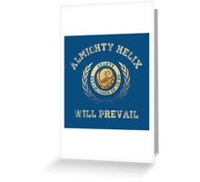 Helix Will Prevail Greeting Card