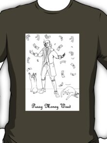 Pussy Money Weed T-Shirt