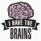 I have the brains by LaundryFactory