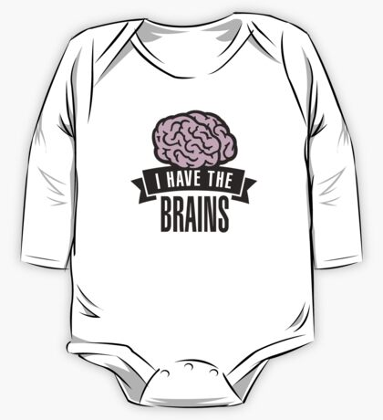I have the brains One Piece - Long Sleeve