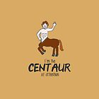 Centaur of Attention by maxbrown