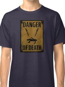 Danger of Death Classic T-Shirt