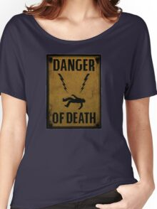 Danger of Death Women's Relaxed Fit T-Shirt