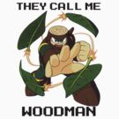 They call me Woodman (v1) by mikeAguy1
