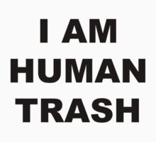 """I am human trash"" Shirt by MasterGir"