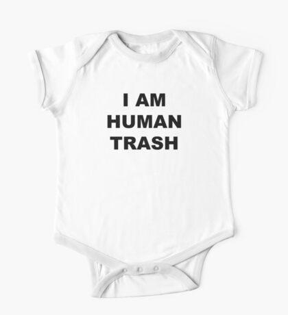"""I am human trash"" Shirt One Piece - Short Sleeve"