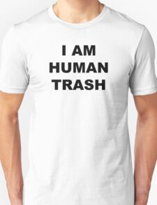 """I am human trash"" Shirt T-Shirt"