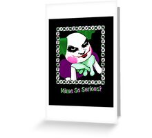 Mime So Serious? Greeting Card