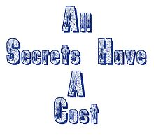 All Secrets Have A Cost by iceprince