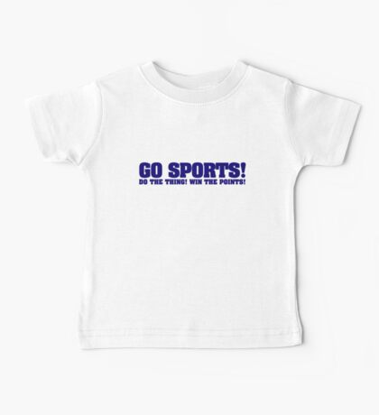 Go sports! Do the thing! Win the points! Baby Tee