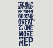The only difference between good and great is one more rep by digerati