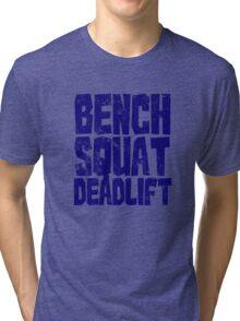 Bench Squat Deadlift Tri-blend T-Shirt