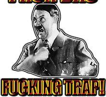 I Run Das Fucking Trap! by GetRealClothing
