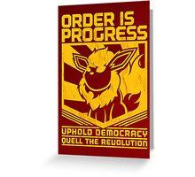 ORDER IS PROGRESS Greeting Card