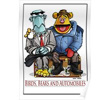 Birds, Bears and Automobiles Poster