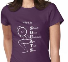 Why I Do Squats  (white graphic) Womens Fitted T-Shirt