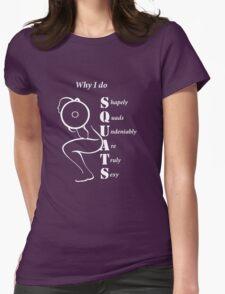 Why I Do Squats  (white graphic) T-Shirt
