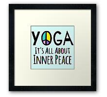 Yoga It's All About Inner Peace Framed Print
