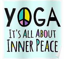 Yoga It's All About Inner Peace Poster