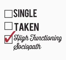 SINGLE TAKEN HIGH FUNCTIONING SOCIOPATH Kids Tee