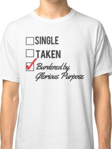 LOKI - SINGLE TAKEN BURDENED BY GLORIOUS PURPOSE Classic T-Shirt
