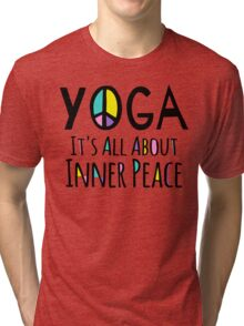 Yoga It's All About Inner Peace Tri-blend T-Shirt