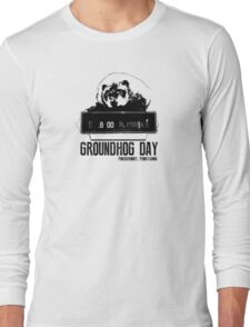 Groundhog Day  Alarm Clock  Punxsutawney T-shirt Long Sleeve T-Shirt