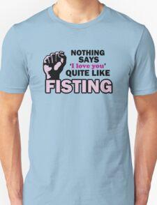 Fisting Tee T-Shirt