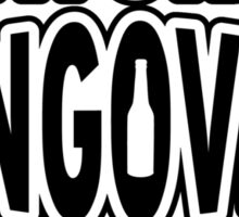 Avoid hangovers - stay drunk Sticker