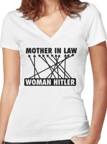 Mother in law -> woman hitler! Women's Fitted V-Neck T-Shirt
