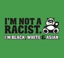Panda: I'm not a racist  - I'm black, white & Asian Baby Tee