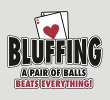 Bluffing - a pair of balls beats everything by nektarinchen