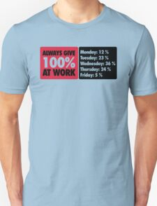Always give 100 % at work T-Shirt