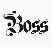Boss by yeahshirts