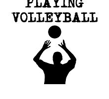 I'd Rather Be Playing Volleyball (Set) by kwg2200