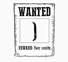 Wanted ; Unisex T-Shirt