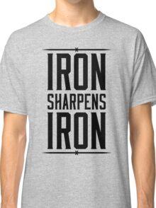 IRON SHARPENS IRON Classic T-Shirt