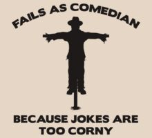 Fails As Comedian Because Jokes Are Too Corny by BrightDesign