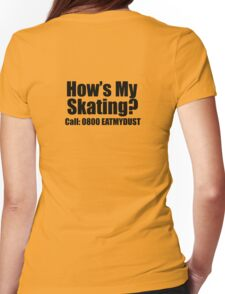 How's my skating? Womens Fitted T-Shirt