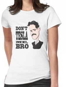 Don't Tesla Me Womens Fitted T-Shirt