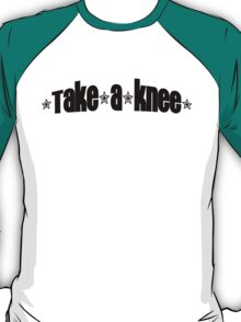 Take a Knee T-Shirt