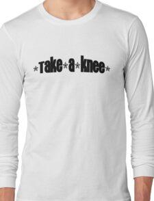 Take a Knee Long Sleeve T-Shirt