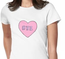 Bye Womens Fitted T-Shirt