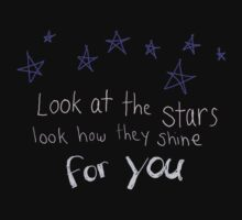 Look How They Shine For You by Rose Matatics