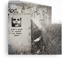 Lets put a smile on that face Metal Print