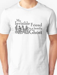 My Invisible Friend is a Family Ghost T-Shirt