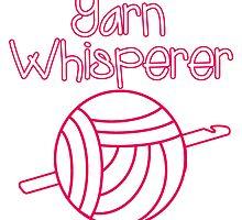 Yarn Whisperer by CraftyGeekette