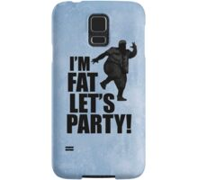 #i'm fat let's party! Samsung Galaxy Case/Skin